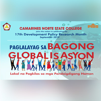 Camarines Norte State College joins the nation in celebrating the 17th Development Policy Research Month